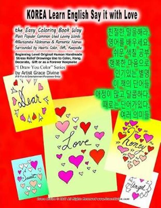 KOREA Learn English Say it with Love The Easy Coloring Book Way Most Popular Common Used Loving Words Affectionate Nicknames & Romantic Names Surrounded by Hearts Color, Gift, Keepsake