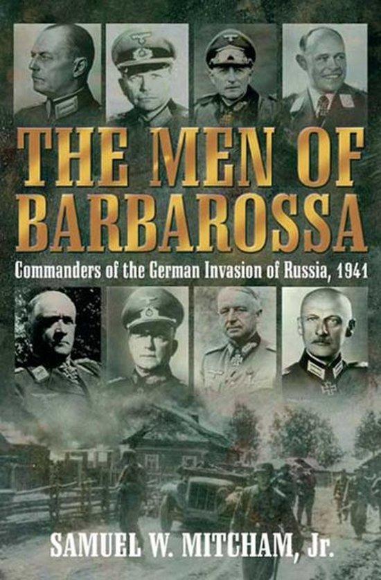 Bol Men Of Barbarossa Commanders Of The German Invasion Of