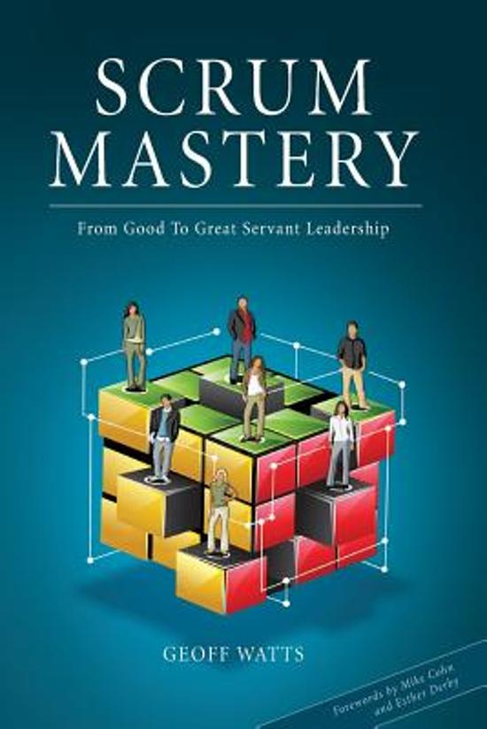 Geoff Watts, Scrum Mastery - From Good to Great Servant Leadership.