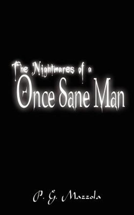 The Nightmares of a Once Sane Man