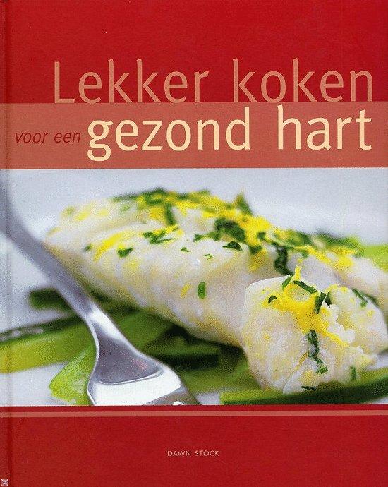 Lekker Koken Voor Een Gezond Hart