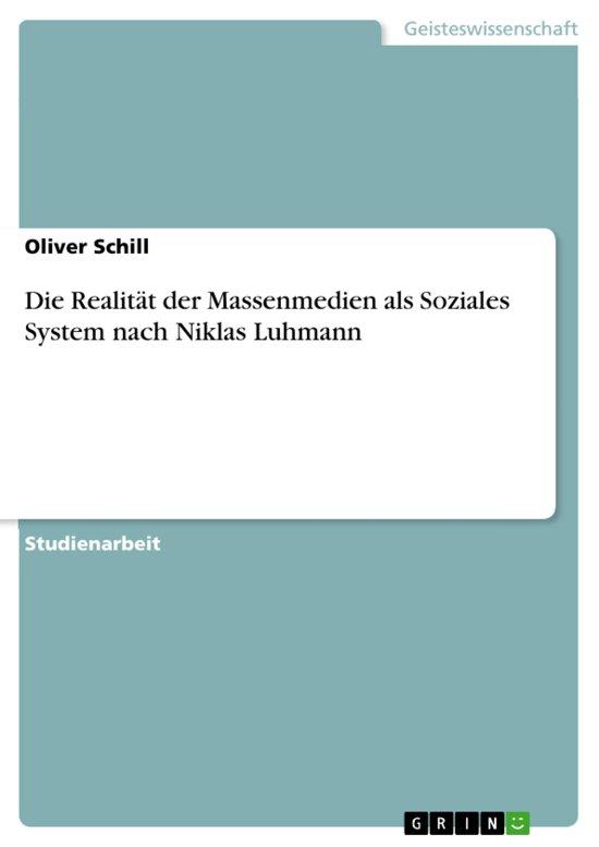 Die Realität der Massenmedien als Soziales System nach Niklas Luhmann