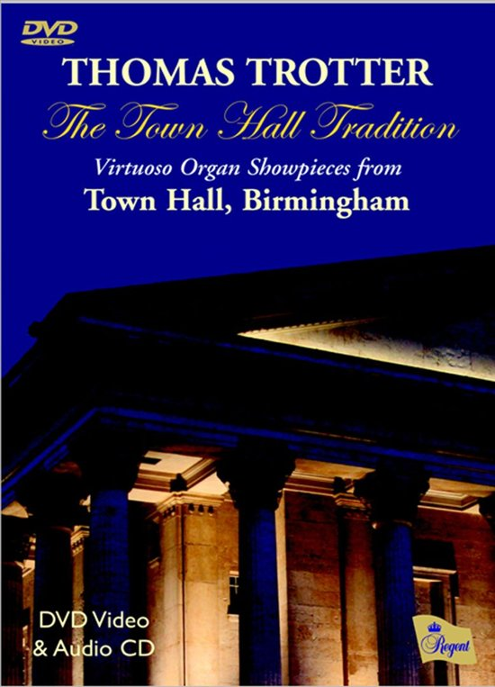The Town Hall Tradition - Virtuoso Organ Showpieces From Town Hall, Birmingham DVD