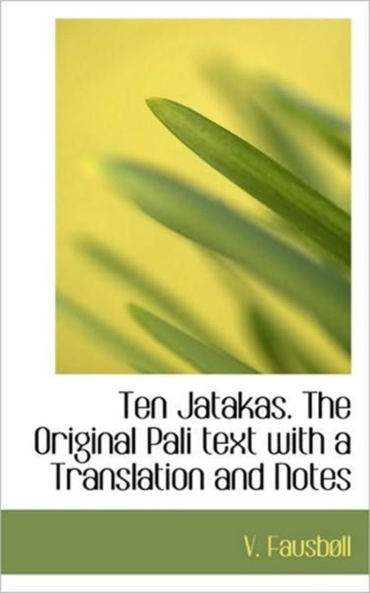 Ten Jatakas. the Original Pali Text with a Translation and Notes