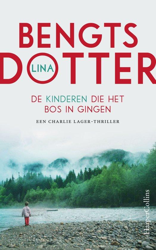 Boek cover De kinderen die het bos in gingen van Lina Bengtsdotter (Onbekend)