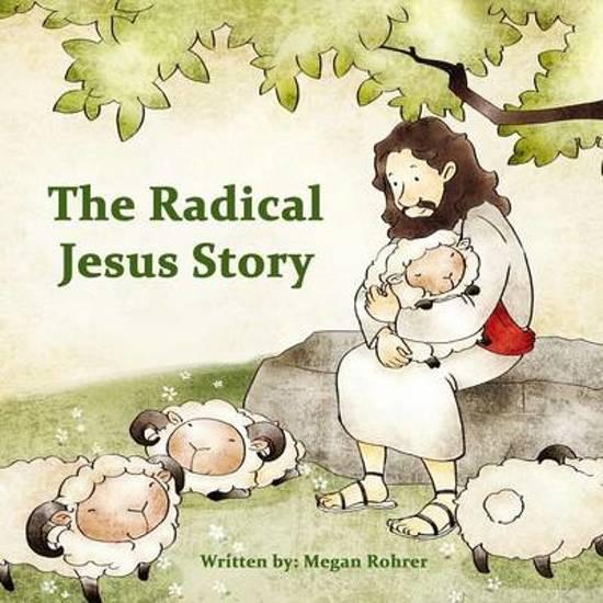 The Radical Jesus Story
