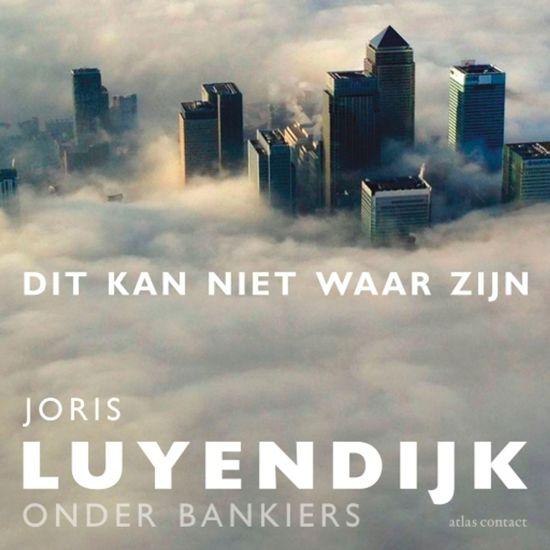 Boek cover Dit kan niet waar zijn van Joris Luyendijk (Onbekend)