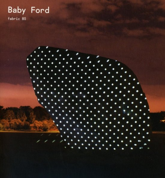 Bolcom Fabric 85 Baby Ford Baby Ford Cd Album Muziek
