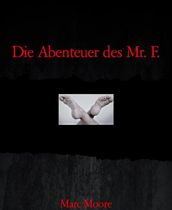 Die Abenteuer des Mr. F.