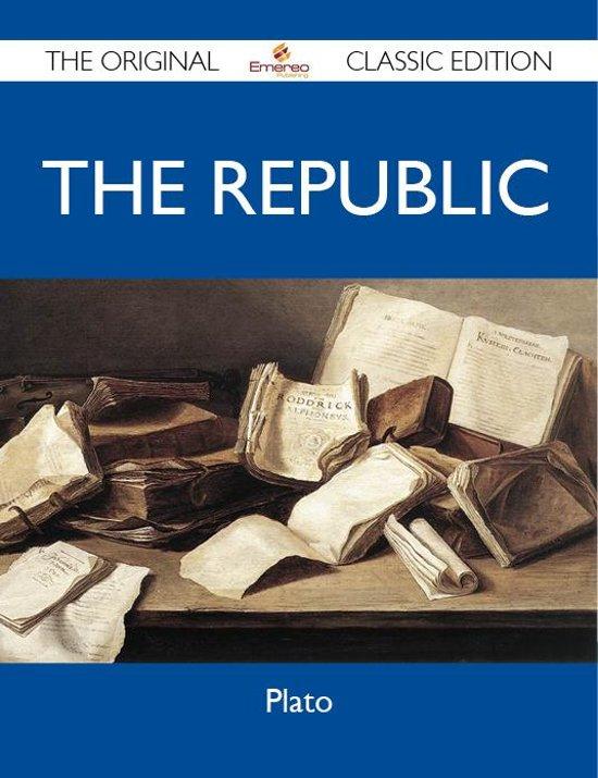 The Republic - The Original Classic Edition