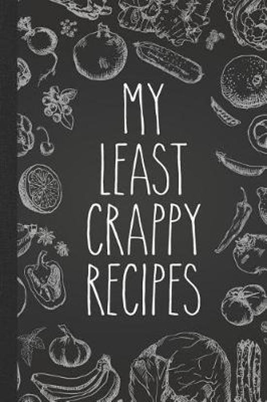 My Least Crappy Recipes