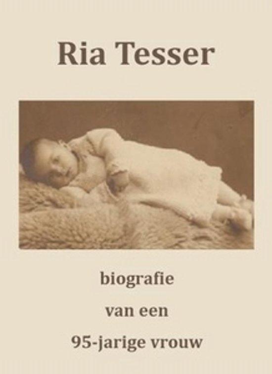 Ria Tesser, biografie van een 95-jarige vrouw