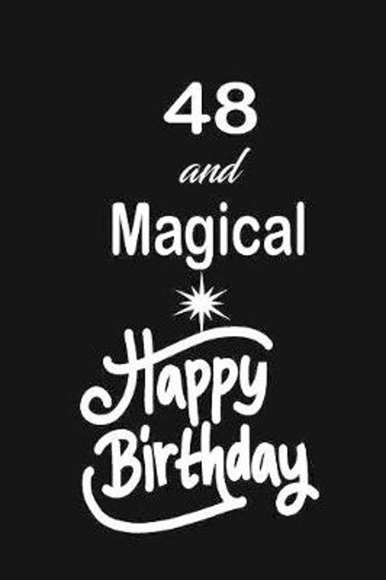 48 and magical happy birthday: funny and cute blank lined journal Notebook, Diary, planner Happy 48th fourty-eigth Birthday Gift for fourty eight yea