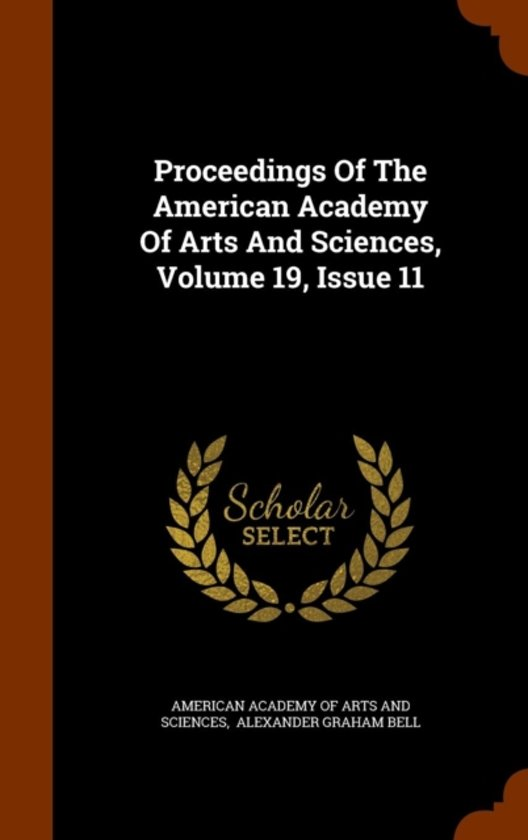 Proceedings of the American Academy of Arts and Sciences, Volume 19, Issue 11