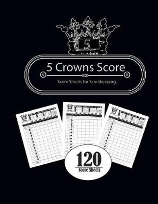 5 Crowns Score: Personal Score Sheets for Scorekeeping /Score Keeping Book / Five Crowns Game Record Keeper NoteBook - Size:8.5'' x 11''
