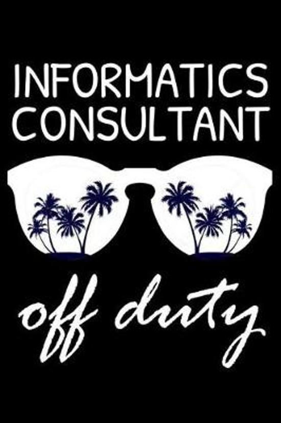 Informatics Consultant Off Duty