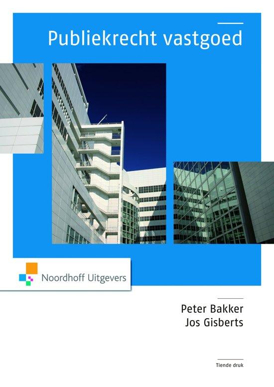 Publiekrecht vastgoed - P.C. Bakker