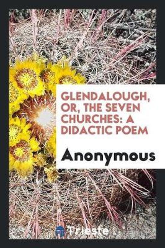 Glendalough, Or, the Seven Churches