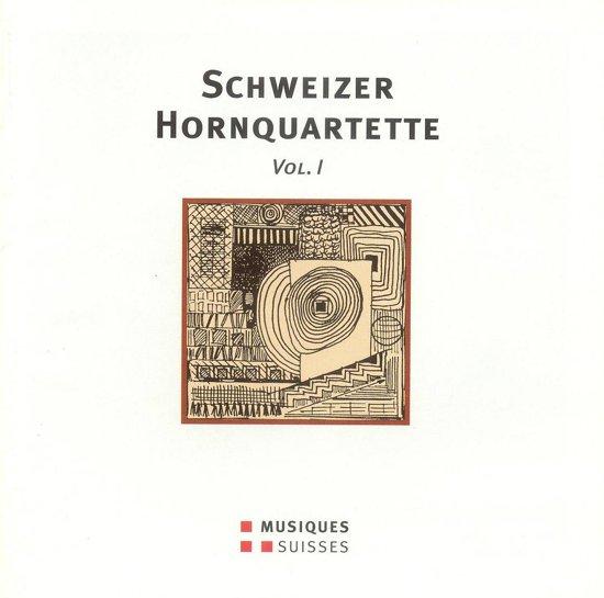 Schweizer Hornquartette Vol. I