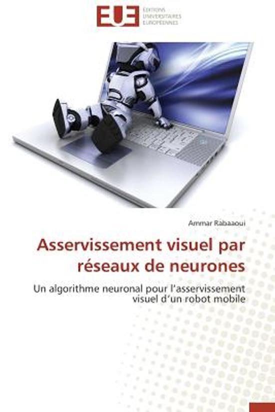 Asservissement Visuel Par R�seaux de Neurones