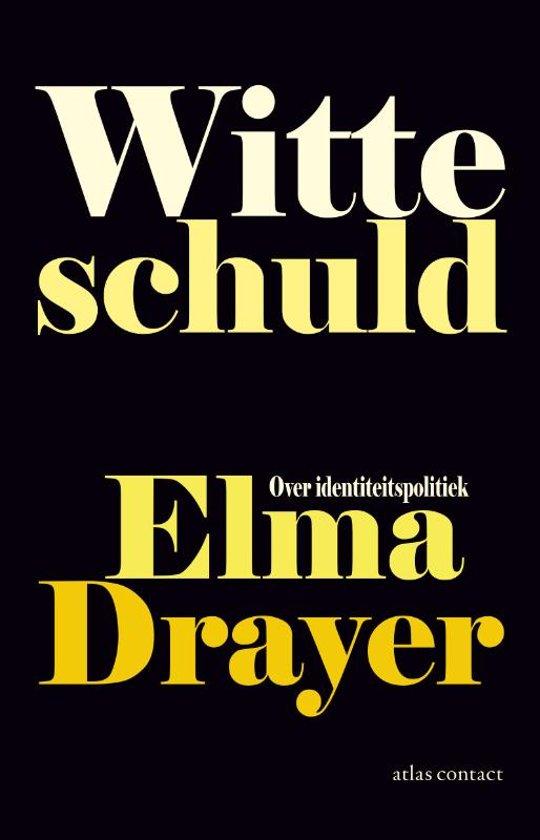 Boek cover Witte schuld van Elma Drayer (Paperback)