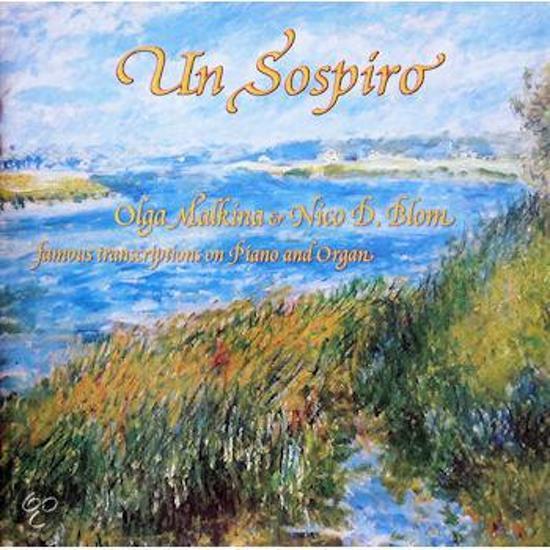 Olga Malkina, Piano - Nico Blom, Or - Un Sospiro, Famous Transcriptions O