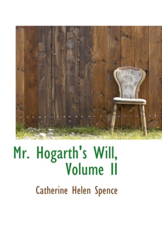 Mr. Hogarth's Will, Volume II