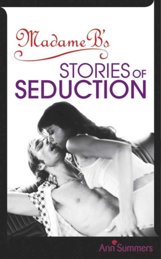 Madame B's Stories of Seduction