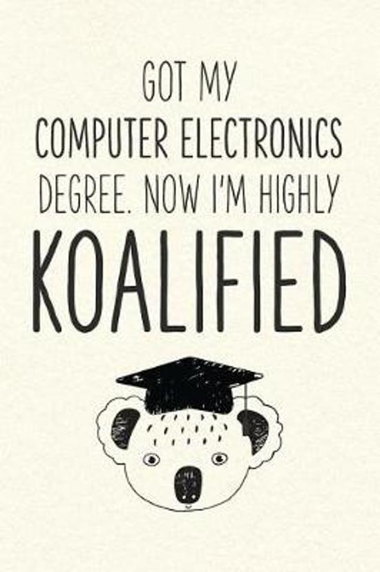 Got My Computer Electronics Degree. Now I'm Highly Koalified