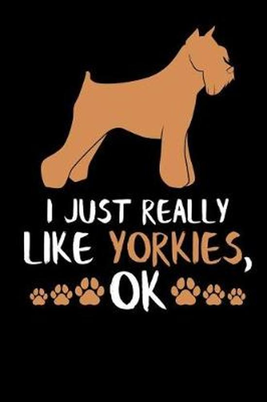 I Just Really Like Yorkies, Ok