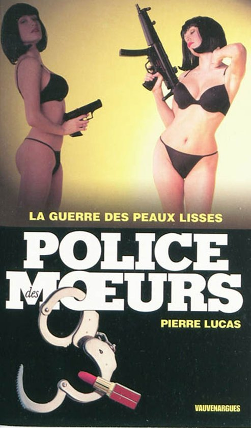 Boek cover Police des moeurs n°199 La Guerre des peaux lisses van Pierre Lucas (Onbekend)