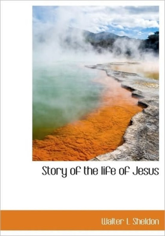 Story of the Life of Jesus