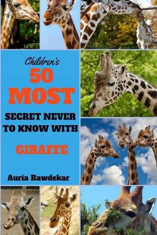 50 Most Secret Never to Know with Giraffe