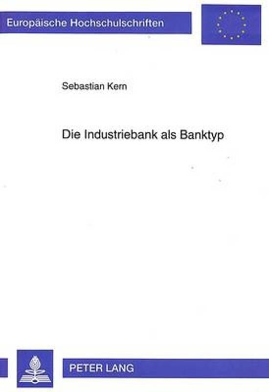 Die Industriebank ALS Banktyp