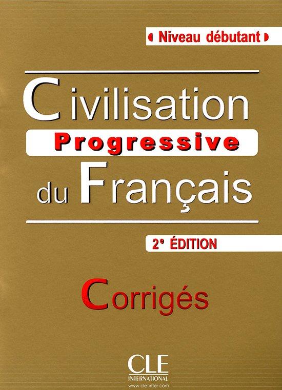 Civilisation progressive du français 2e édition - niveau débutant corrigés