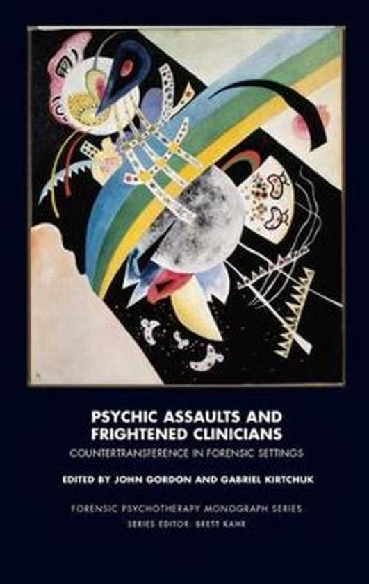 Psychic Assaults and Frightened Clinicians