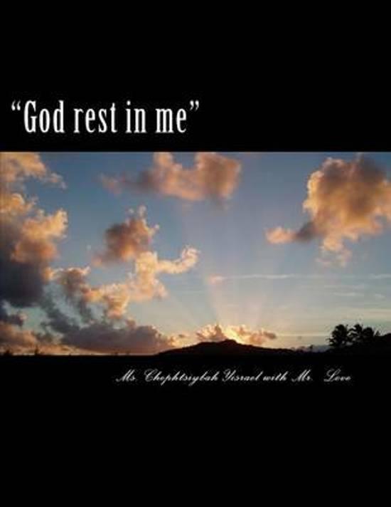God Rest in Me