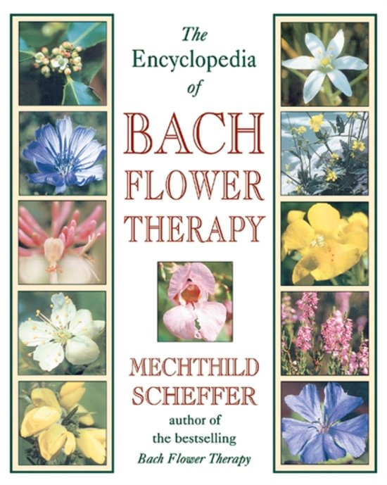 The Encyclopaedia of Bach Flower Therapy
