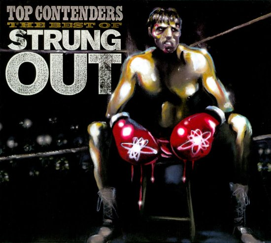 Top Contenders: Best Of Strung Out