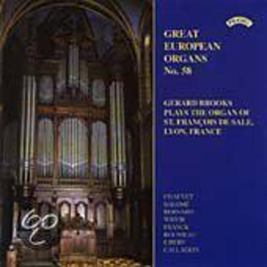Great European Organs Vol 58  - St Francois de Sale, Lyon / Gerard Brooks