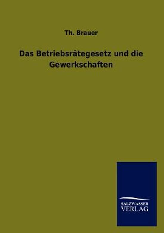 Das Betriebsr Tegesetz Und Die Gewerkschaften