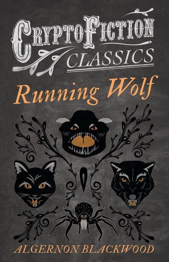 Running Wolf (Cryptofiction Classics - Weird Tales of Strange Creatures)