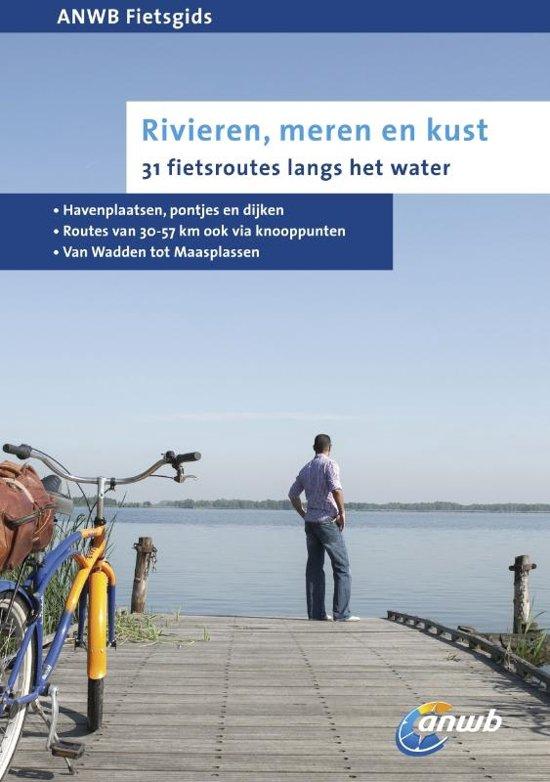 ANWB fietsgids - Rivieren, meren en kust - Karin van Hoof pdf epub