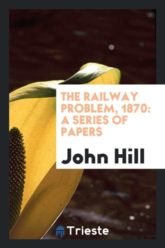 The Railway Problem, 1870