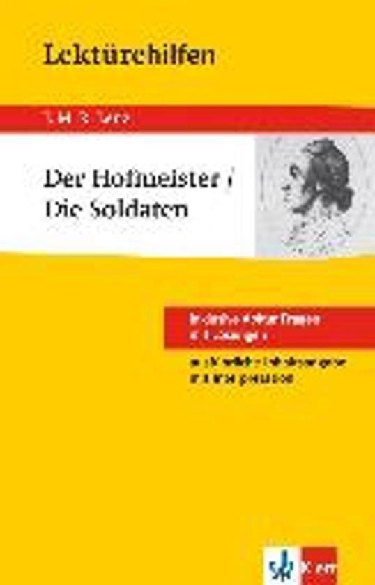 Lektürehilfen J.M.R. Lenz ''Der Hofmeister / Die Soldaten''