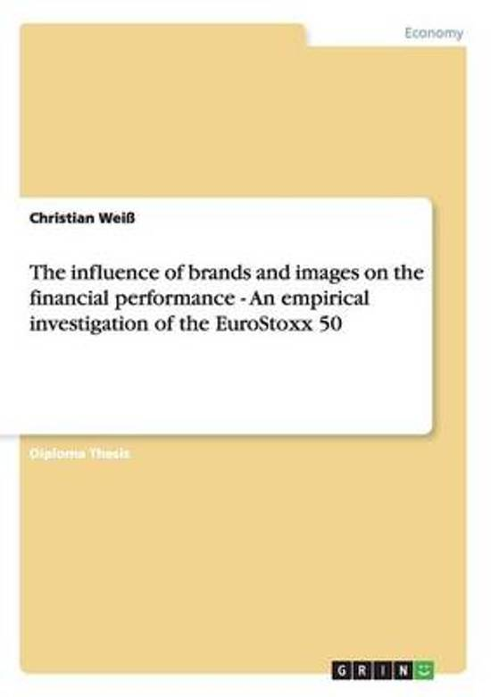 The Influence of Brands and Images on the Financial Performance - An Empirical Investigation of the Eurostoxx 50