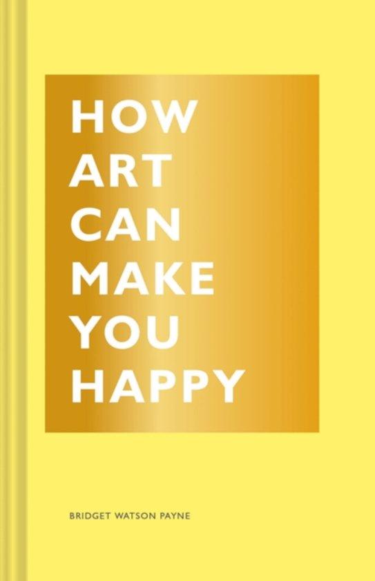Bolcom How Art Can Make You Happy Bridget Watson Payne
