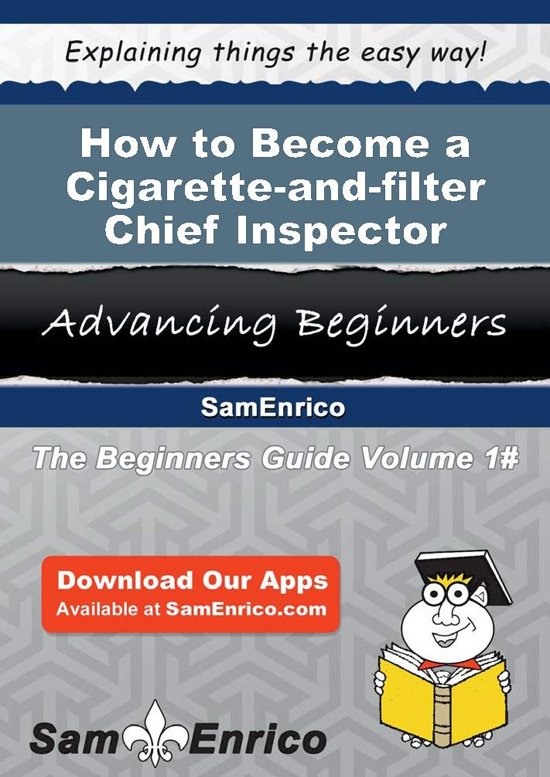 How to Become a Cigarette-and-filter Chief Inspector