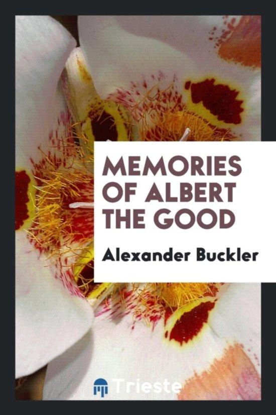 Memories of Albert the Good