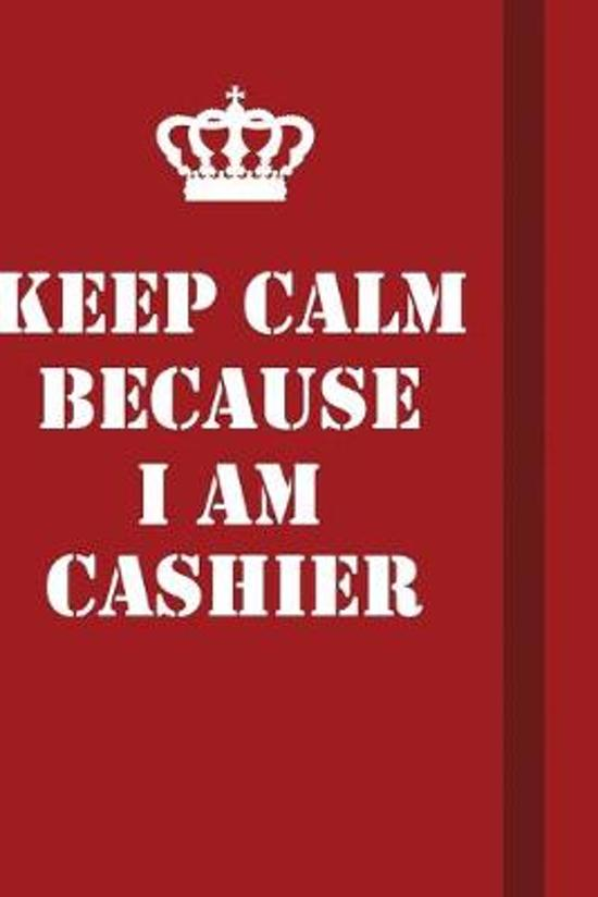 Keep Calm Because I Am Cashier: Writing careers journals and notebook. A way towards enhancement